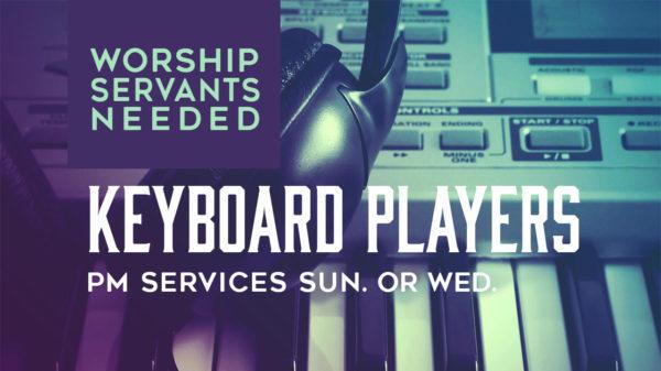 Worship Servants Needed: Keyboard Players