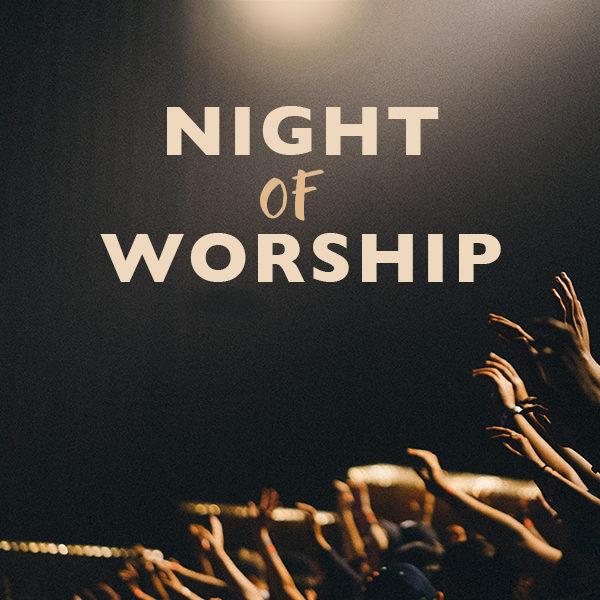 Night of Worship | June 22