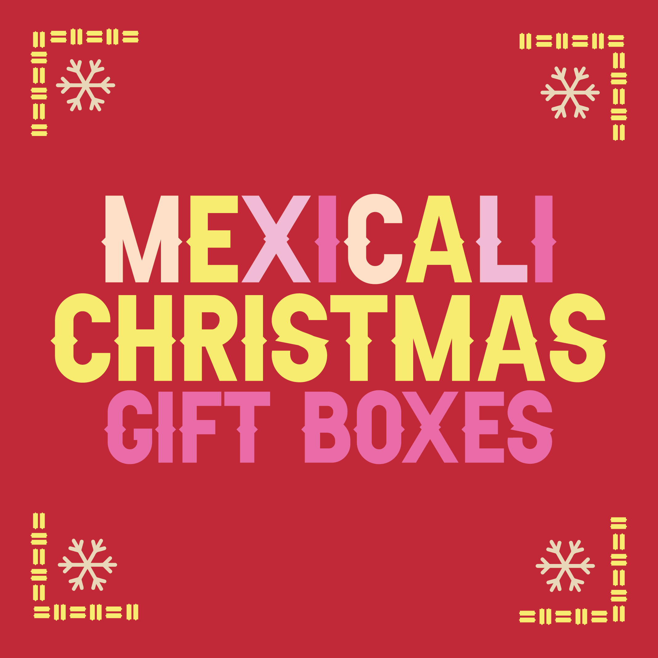 Mexicali Christmas Gift Boxes